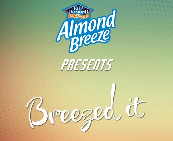 Almond Breeze Breezed It Competition: Win 1 of 4 $1000 cash